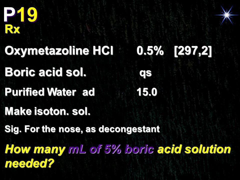 P19 Rx Oxymetazoline HCl 0.5% [297,2] Boric acid sol. qs